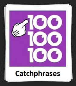 100 Pics Catchphrases Answers